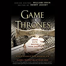 Game of Thrones and Philosophy : Logic Cuts Deeper Than Swords Audiobook by Henry Jacoby (Editor), William Irwin (Editor) Narrated by Robin Sachs