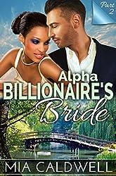 Alpha Billionaire's Bride, Part Two (BWWM Romance Serial)