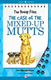 The Case of the Mixed-Up Mutts (The Buddy Files Book 2)