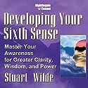 Developing Your Sixth Sense Rede von Stuart Wilde Gesprochen von: Stuart Wilde