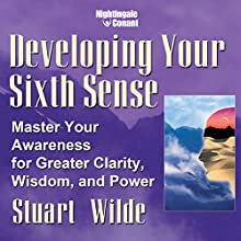 Developing Your Sixth Sense Speech by Stuart Wilde Narrated by Stuart Wilde