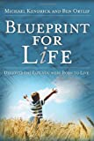 Blueprint for Life, Michael Kendrick, 0977349225