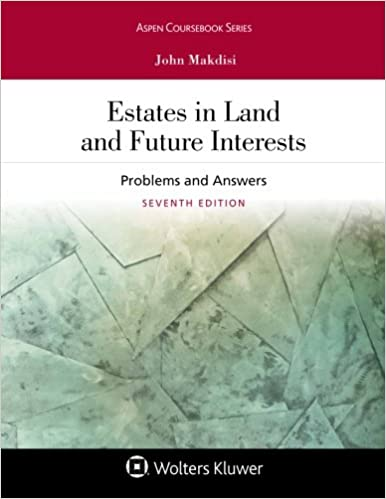 Estates in land and future interests problems and answers aspen estates in land and future interests problems and answers aspen coursebook 7th edition fandeluxe Choice Image