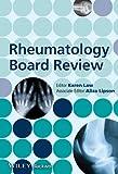 Rheumatology Board Review, Karen Law, Aliza Lipson, 1118127919
