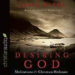 Desiring God: Meditations of A Christian Hedonist | John Piper