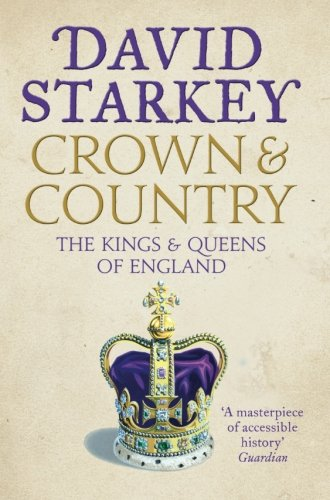 Crown and Country: A History of England through the (Tudor Crown)