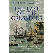 The Last of the Crusaders: The Knights of St. John and Malta in the Eighteenth Century