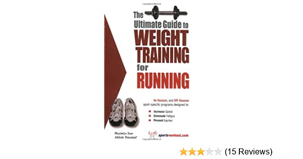 The ultimate guide to weight training for running ebook by rob.