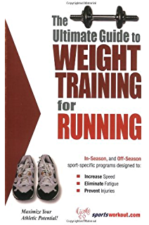 The ultimate guide to weight training for running by rob price by.