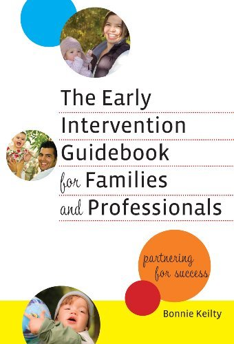 The Early Intervention Guidebook for Families and Professionals: Partnering for Success (Early Childhood Education) [Hardcover] [2009] (Author) Bonnie Keilty