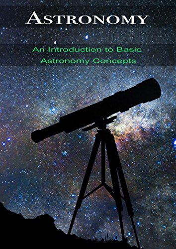Astronomy: An Introduction to Basic Astronomy Concepts (English Edition)