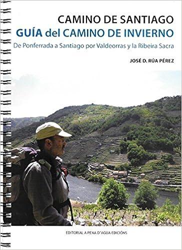 Camino de Santiago. Guía del Camino de Invierno. De ...