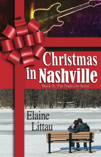 Christmas in Nashville (The Nashville Series Book 2) by [Littau, Elaine]
