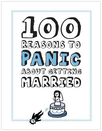 Knock Knock 100 Reasons to Panic About Getting Married ()