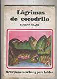 img - for Lagrimas de cocodrilo, serie para escuchar y para hablar book / textbook / text book