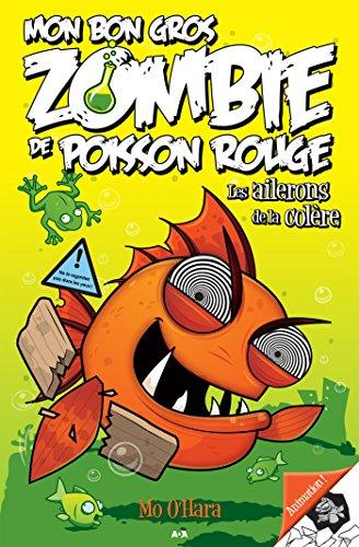 Mon Bon Gros Zombie De Poisson Rouge: Les Ailerons De La Colère French Edition