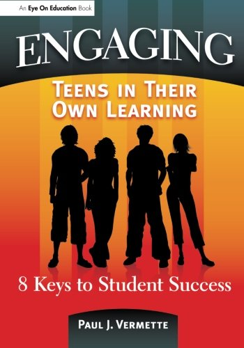 Engaging Teens in Their Own Learning: 8 Keys to Student Success