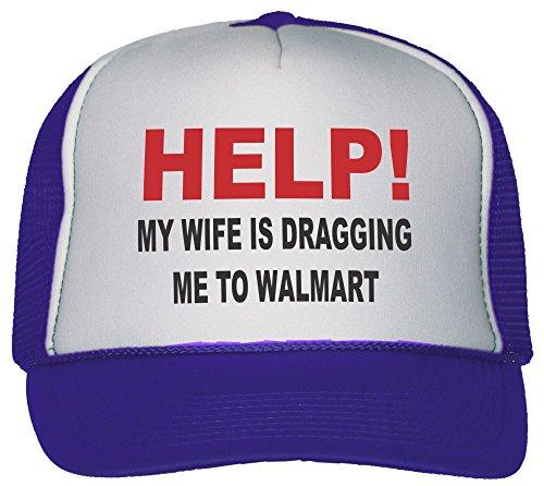 Help! My Wife Is Dragging Me To Walmart Trucker Hat Cap (Walmart Hats)