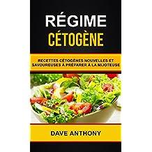 Régime cétogène: Recettes cétogènes nouvelles et savoureuses à préparer à la mijoteuse (French Edition)