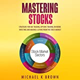 Mastering Stocks: Strategies for Day Trading, Options Trading, Dividend Investing and Making a Living from the Stock Market
