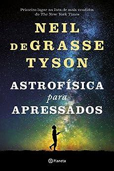 Astrofísica Para Apressados por [deGrasse Tyson, Neil]