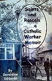 Saints and Rascals - a Catholic Worker Memoir