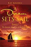 A Dream Sets Sail, Part  I