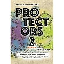 Protectors 2: Heroes (Protectors Anthologies) (Volume 2)