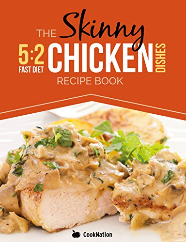 The Skinny 52 Diet Chicken Dishes Recipe Book Low Calorie Chicken
