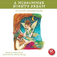 A Midsummer Night's Dream: Shakespeare's Plays Accessible to Children Audiobook by William Shakespeare, Helen Street (adaptation) Narrated by Helen Street