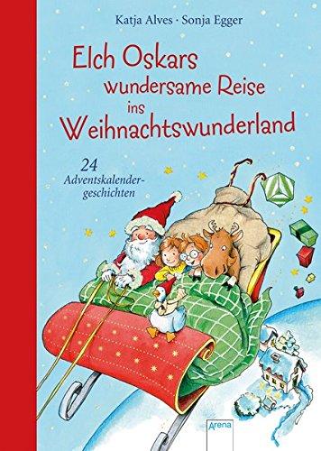 elch-oskars-wundersame-reise-ins-weihnachtswunderland-24-adventskalendergeschichten