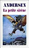 La petite sirène et autres contes par Andersen