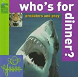 Who's for Dinner? Predators and Prey, Discovery Communications Inc. Staff and Carolyn B. Mitchell, 0517800055