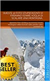 Queste 12 foto stupefacenti vi faranno venire voglia di scalare una montagna.: alpinismo free climbing ascensione monte montagna collina tumulo salita ... di Immagini Vol. 7) (Italian Edition)