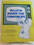Bulletin Boards That Communicate, Sandra Sorlien, 0806620730