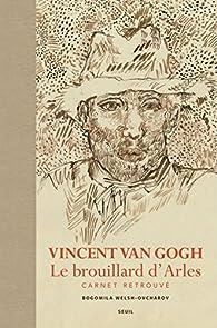Vincent Van Gogh : Le brouillard d'Arles, carnet retrouvé par Vincent van Gogh