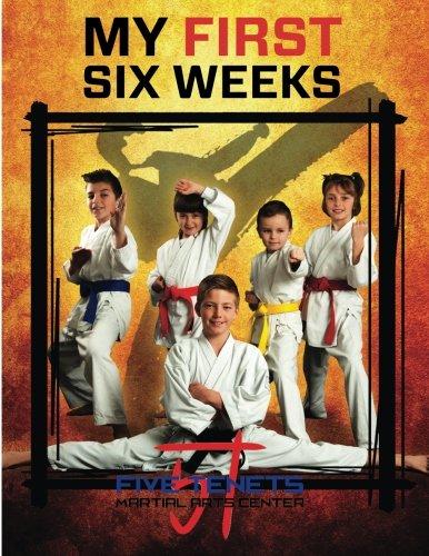 Five Tenets Martial Arts Center My First Six Weeks pdf epub
