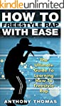 How To Freestyle Rap With Ease - The...