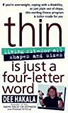 Thin Is Just a Four-Letter Word, Dee Hakala, 0440225213