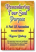 Remembering Your Soul Purpose: A Part of Ascension