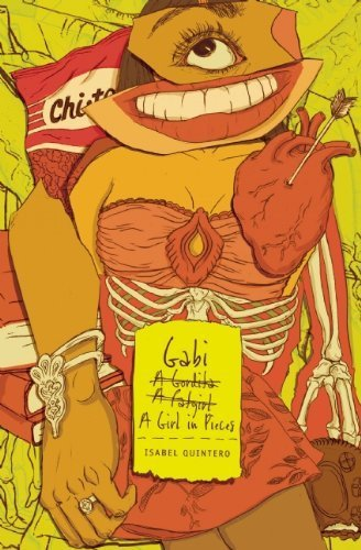 Gabi, a Girl in Pieces (Junior Library Guild Selection) by Isabel Quintero (2014-10-14)
