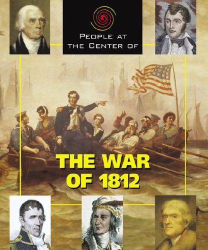 Download People at the Center of - The War of 1812 pdf epub