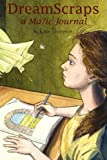 DreamScraps a Magic Journal, Katie Thompson, 0982658907