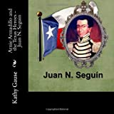 Arnie Armadillo and the Texas Heroes - Juan N. Seguin, Kathy Gause, 149747499X