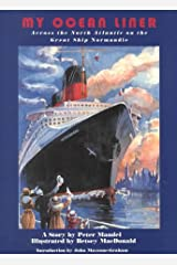 My Ocean Liner: Across the North Atlantic on the Great Ship Normandie Hardcover