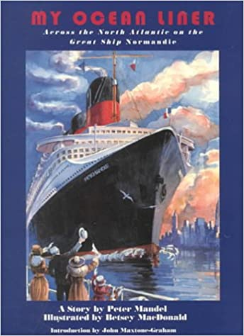 My Ocean Liner: Across the North Atlantic on the Great Ship