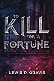 TO KILL FOR A FORTUNE