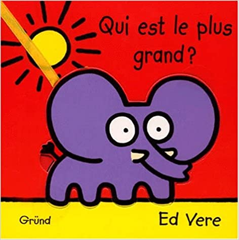 Ebook formato txt télécharger Qui est le plus grand ? by Ed Vere PDF iBook PDB 270004939X