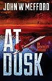 AT Dusk (An Alex Troutt Thriller, Book 5) (Volume 5)