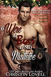 A Were, A Bear and Mistletoe: (A BBW Paranormal Holiday Romance)